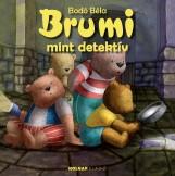 BRUMI MINT DETEKTÍV (2015 NAGY ALAKÚ) - Ekönyv - BODÓ BÉLA