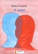A csere - Ekönyv - Brátán Erzsébet