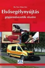 ELSŐSEGÉLYNYÚJTÁS GÉPJÁRMŰVEZETŐK RÉSZÉRE 2015 - Ekönyv - DR. NAGY MÁRIA EDIT