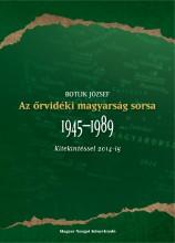 AZ ŐRVIDÉKI MAGYARSÁG SORSA 1945-1989 KITEKINTÉSSEL 2014-IG - Ekönyv - BOTLIK JÓZSEF
