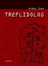 TRÉFLIDOLOG - Ekönyv - KVÁSZ IVÁN