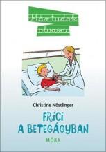 FRICI A BETEGÁGYBAN - MÁR TUDOK OLVASNI - - Ekönyv - NÖSTLINGER, CHRISTINE