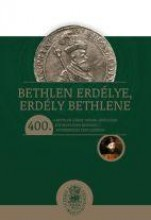 BETHLEN ERDÉLYE, ERDÉLY BETHLENE - Ekönyv - ERDÉLYI MÚZEUM-EGYESÜLET, KOLOZSVÁR – KR