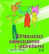 KÉTBALKEZES KAMASZLÁNYOK KÉZIKÖNYVE 2.0 - Ekönyv - KARAKÓ JUDIT - SZ. KUNCZE MAGDOLNA