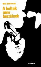 A holtak nem beszélnek - Ekönyv - Mág Bertalan