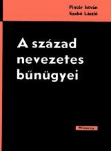 A század nevezetes bűnügyei - Ekönyv - Pintér István - Szabó László
