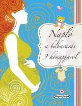 Napló... Napló a babavárás 9 hónapjáról - Ekönyv - NAPRAFORGÓ KÖNYVKIADÓ