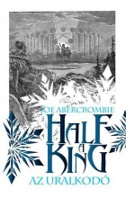 HALF A KING - AZ URALKODÓ - Ebook - ABERCROMBIE, JOE