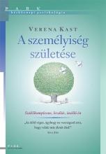 A SZEMÉLYISÉG SZÜLETÉSE - SZÜLŐKOMPLEXUS, LEVÁLÁS, ÖNÁLLÓ ÉN - Ekönyv - KAST, VERENA