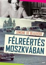 FÉLREÉRTÉS MOSZKVÁBAN - Ekönyv - DE BEAUVOIR, SIMONE