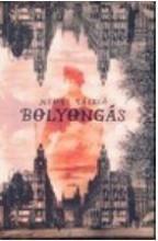 BOLYONGÁS - Ekönyv - NEMES LÁSZLÓ