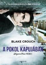 A POKOL KAPUJÁBAN - WAYWARD PINES-TRILÓGIA 2. - Ebook - CROUCH, BLAKE