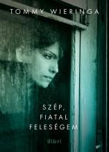 SZÉP, FIATAL FELESÉGEM - Ebook - WIERINGA, TOMMY