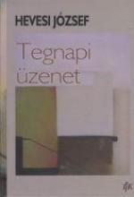 TEGNAPI ÜZENET - Ekönyv - HEVESI JÓZSEF