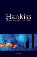 A BEFEJEZETLEN EMBER - ÚJ! - Ekönyv - HANKISS ELEMÉR