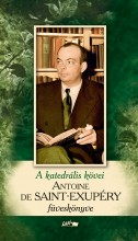 SAINT-EXUPÉRY FÜVESKÖNYVE - A KATEDRÁLIS KÖVEI - Ekönyv - SAINT-EXUPERY, ANTOINE DE