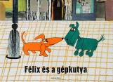 Félix és a gépkutya - Ekönyv - Várnai György