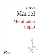 METAFIZIKAI NAPLÓ - Ekönyv - MARCEL, GABRIEL
