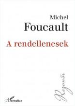 A RENDELLENESEK - Ekönyv - FOUCAULT, MICHEL