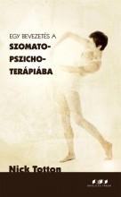 EGY BEVEZETÉS A SZOMATO-PSZICHOTERÁPIÁBA - Ekönyv - TOTTON, NICK