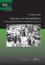 MUNKA ÉS TÁRSADALOM - Ebook - TÖRÖK EMŐKE