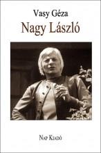 NAGY LÁSZLÓ - MONOGRÁFIA - Ekönyv - VASY GÉZA