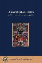 EGY ÚJ EGYÜTTMŰKÖDÉS KEZDETE - AZ 1622. ÉVI SOPRONI KORONÁZÓ ORSZÁGGYŰLÉS - Ekönyv - DOMINKOVITS PÉTER – KATONA CSABA SZERK.