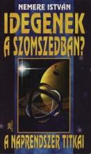 Idegenek a szomszédban - A Naprendszer titkai - Ekönyv - Nemere István