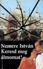 Keresd meg álmomat! - Ekönyv - Nemere István