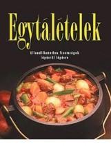 EGYTÁLÉTELEK - ELLENÁLLHATATLAN FINOMSÁGOK LÉPÉSRŐL LÉPÉSRE - Ekönyv - ART NOUVEAU KIADÓ