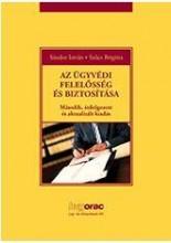 AZ ÜGYVÉDI FELELŐSSÉG ÉS BIZTOSÍTÁSA - Ebook - SÁNDOR ISTVÁN, SZŰCS BRIGITTA
