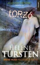 TORZÓ - IRENE HUSS FELÜGYELŐ ESETEI - Ekönyv - TURSTEN, HELENE
