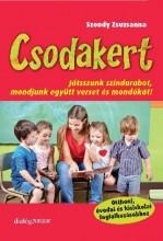 CSODAKERT - JÁTSSZUNK SZÍNDARABOT, MONDJUNK EGYÜTT VERSET ÉS MONDÓKÁT! - Ekönyv - SZONDY ZSUZSANNA