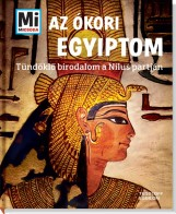 AZ ÓKORI EGYIPTOM - TÜNDÖKLŐ BIRODALOM A NÍLUS PARTJÁN - Ekönyv - TESSLOFF ÉS BABILON KIADÓI KFT.