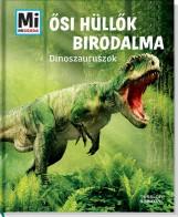 ŐSI HÜLLŐK BIRODALMA - DINOSZAURUSZOK - Ekönyv - TESSLOFF ÉS BABILON KIADÓI KFT.
