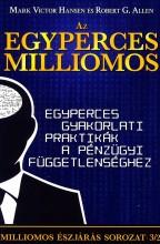AZ EGYPERCES MILLIOMOS - EGYPERCES GYAKORLATI PRAKTIKÁK A PÉNZÜGYI FÜGGETLENSÉGH - Ebook - HANSEN, MARK VICTOR-ALLEN, ROBERT G.