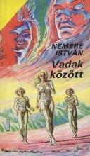 Vadak között - Ekönyv - Nemere István