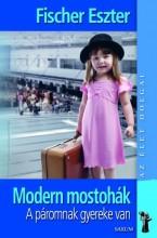 MODERN MOSTOHÁK - A PÁROMNAK GYEREKE VAN (BŐVÍTETT KIADÁS) - Ekönyv - FISCHER ESZTER