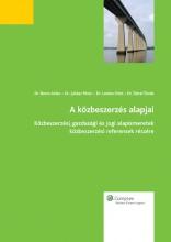 A közbeszerzés alapjai - Ekönyv - Dr. Boros Anita - Dr. Juhász Péter - Dr. Lantos Ottó - Dr. Tátrai Tünde