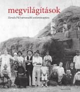 MEGVILÁGÍTÁSOK - ZÁVADA PÁL HATVANADIK SZÜLETÉSNAPJÁRA - Ekönyv - MAGVETŐ KÖNYVKIADÓ KFT