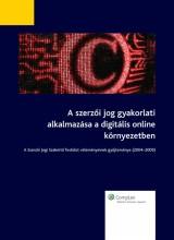A szerzői jog gyakorlati alkalmazása digitális online környezetben - Ekönyv - id. dr. Ficsor Mihály, dr. Kiss Zoltán