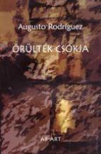 ŐRÜLTEK CSÓKJA - Ekönyv - RODRIGUEZ, AUGUSTO