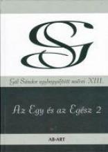 AZ EGY ÉS AZ EGÉSZ 2 - GÁL SÁNDOR EGYBEGYŰJTÖTT MŰVEI XIII. - Ekönyv - GÁL SÁNDOR