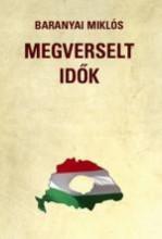 MEGVERSELT IDŐK - Ekönyv - BARANYAI MIKLÓS