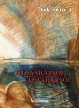 TŰZ VARÁZSOL, VÍZ VARÁZSOL - Ekönyv - DUDA VIKTÓRIA