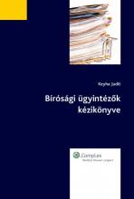Bírósági ügyintézők segédkönyve - Ekönyv - Dr. Keyha Judit