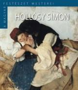 HOLLÓSY SIMON - A MAGYAR FESTÉSZET MESTEREI (II.SOR./3.) - Ekönyv - KOSSUTH KIADÓ ZRT.