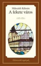 A FEKETE VÁROS - ÉLETRE SZÓLÓ REGÉNYEK - Ekönyv - MIKSZÁTH KÁLMÁN
