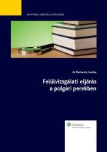 Felülvizsgálati eljárás a polgári perekben - Ekönyv - dr Osztovits András