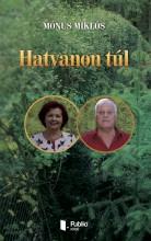 Hatvanon túl - Ekönyv - Mónus Miklós